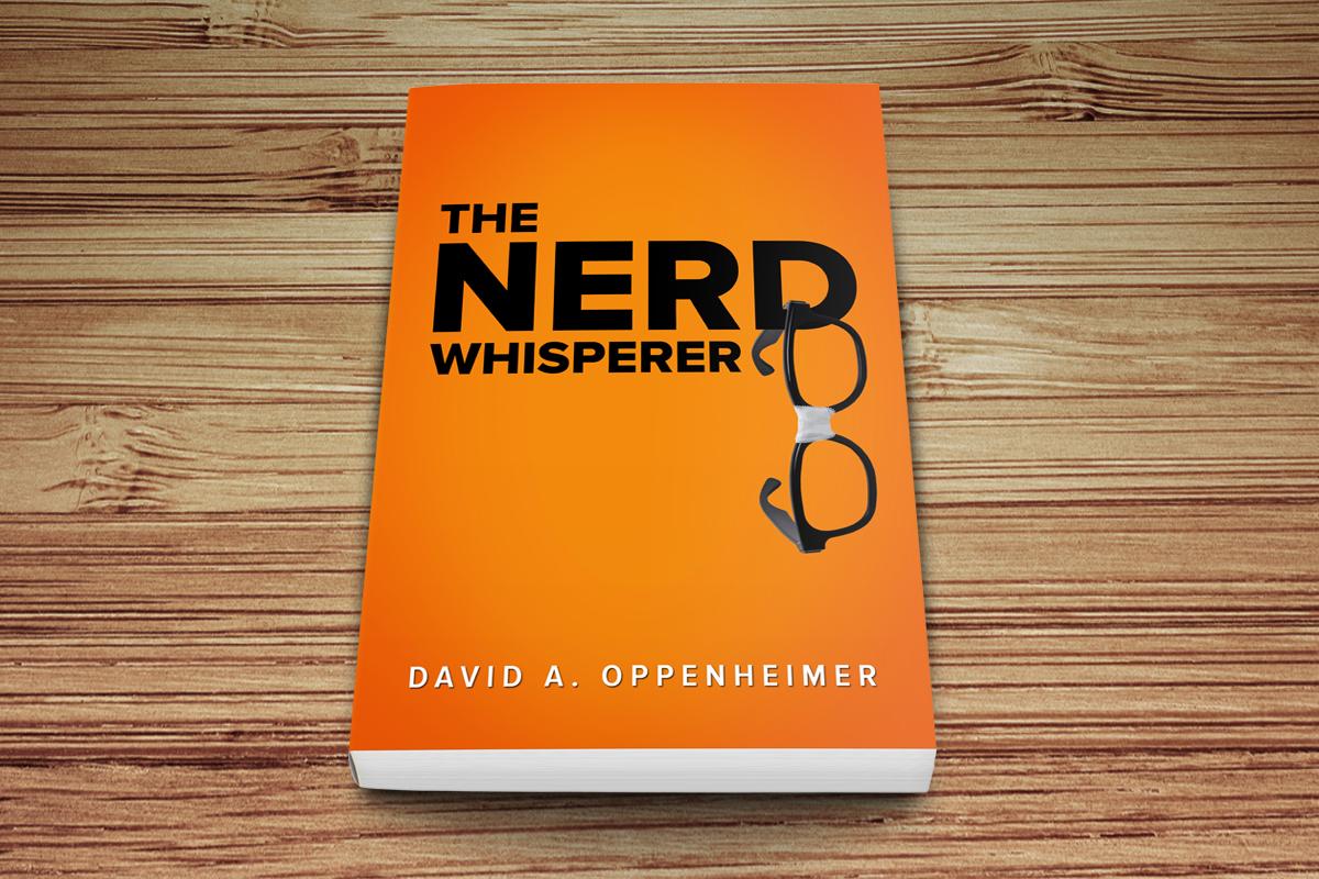 The Nerd Whisperer by David A. Oppenheimer 1