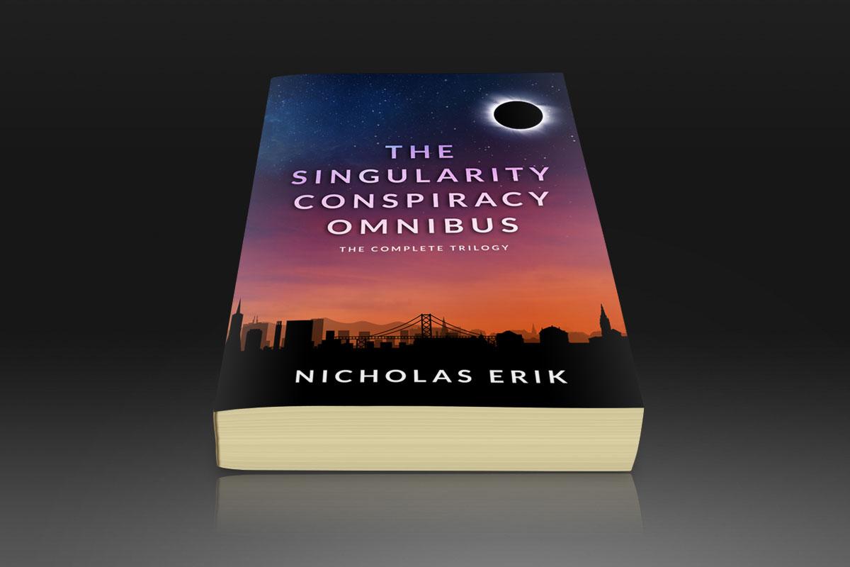The Singularity Conspiracy Omnibus by Nicholas Erik 1