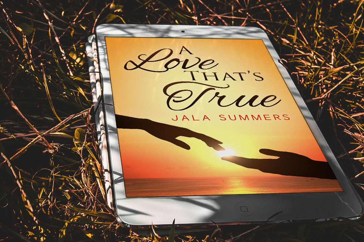 A Love That's True by Jala Summers 1
