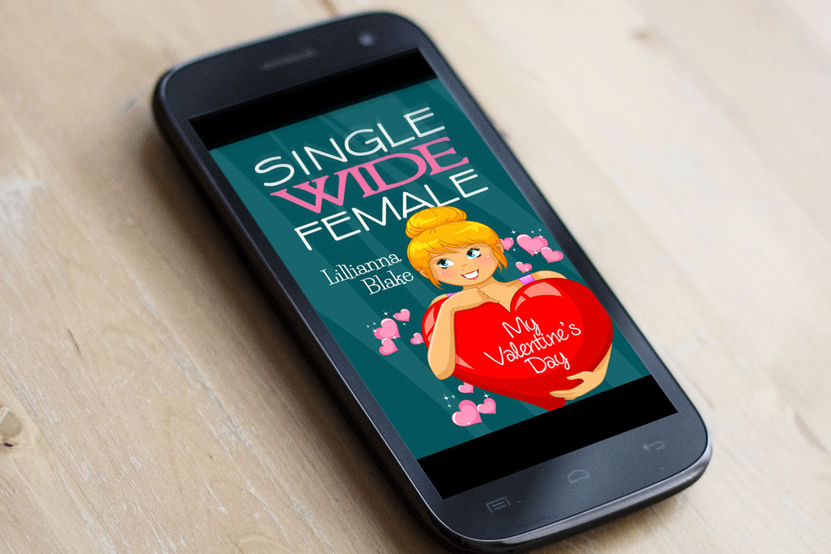 Single Wide Female: My Valentine's Day by Lillianna Blake 2
