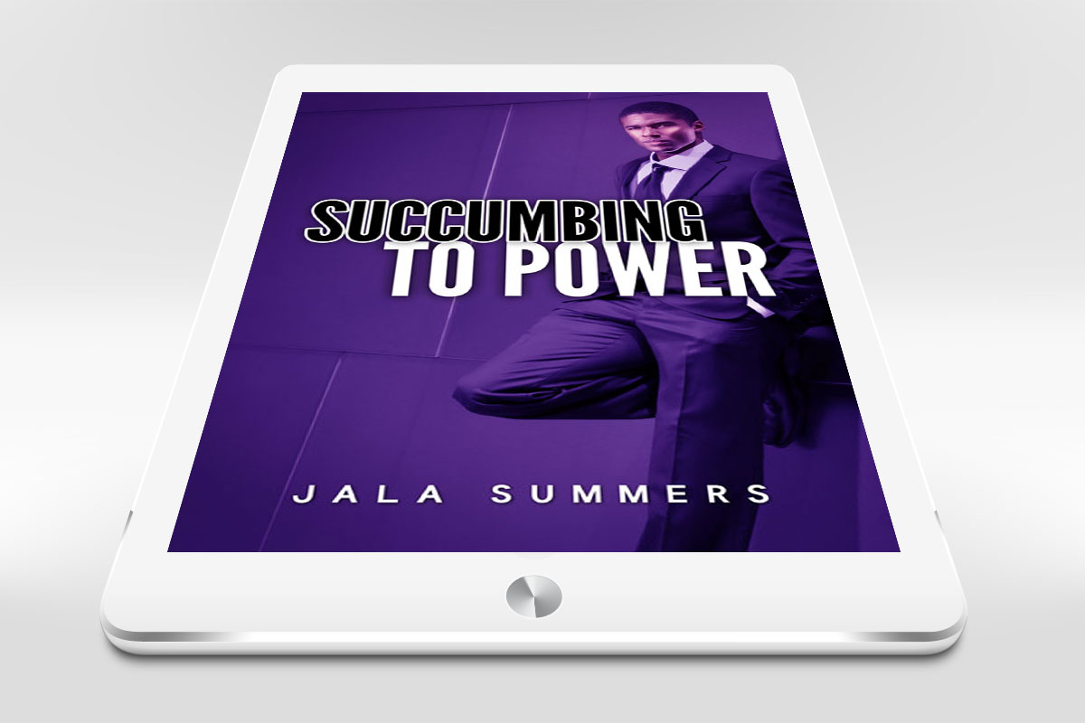 Succumbing to Power by Jala Summers 6